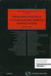 Problemas prácticos y actualidad del Derecho Administrativo. Anuario 2014